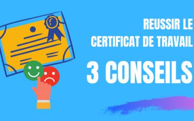 3 conseils pour réussir un certificat de travail