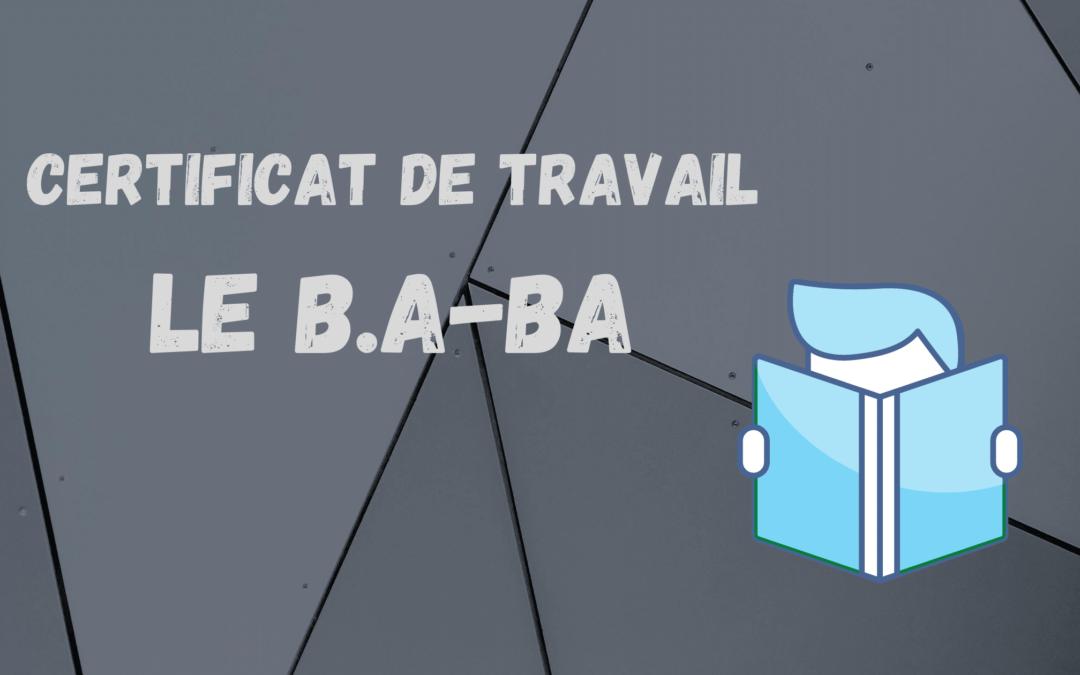Le B.a.-Ba du certificat de travail