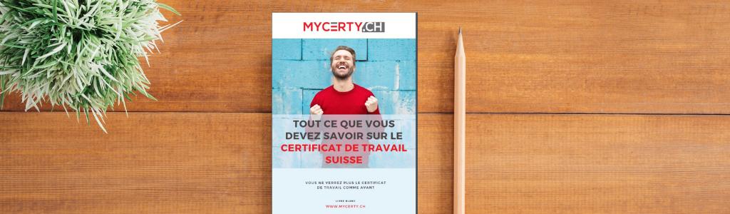 Le livre blanc MyCerty décrit tout ce qu'il faut savoir sur le certificat de travail suisse et ses bonnes pratiques.